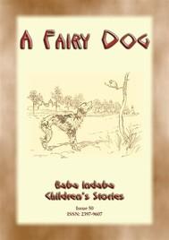 A FAIRY DOG - How the fairie folk reward those who treat animals well - copertina