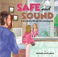 SAFE and SOUND: A story about a little girl who overcomes fear - Librerie.coop