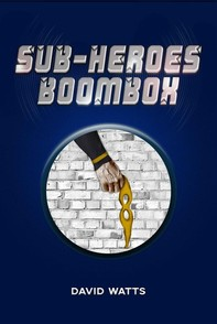 Sub-Heroes: Boombox - Librerie.coop