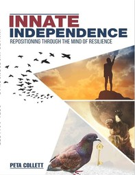 INNATE INDEPENDENCE: Repositioning Through the Mind of Resilience - Librerie.coop