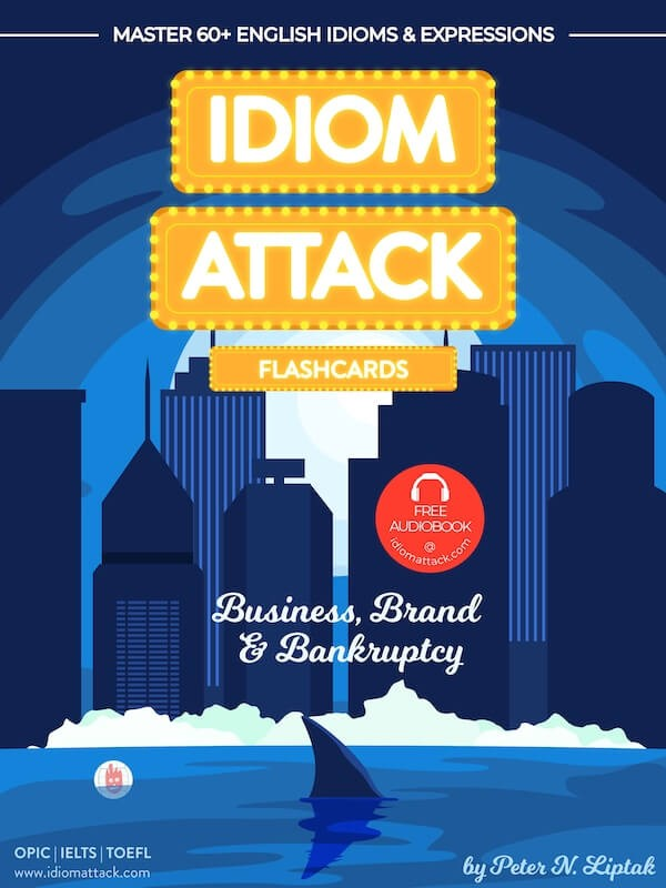 Idiom Attack 2: Business, Brand & Bankruptcy - Flashcards for Doing  Business vol  10