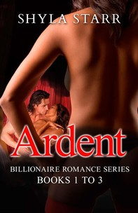 Ardent Billionaire Romance Series - Books 1 to 3 - Librerie.coop