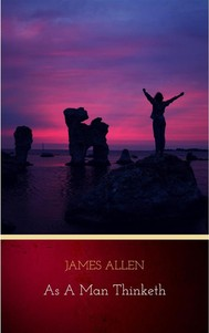 As a Man Thinketh: 21st Century Edition (The Wisdom of James Allen) - copertina