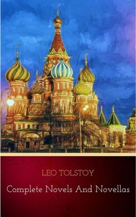 Leo Tolstoy: The Complete Novels and Novellas (The Greatest Writers of All Time Book 12) - Librerie.coop