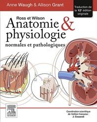 Ross et Wilson. Anatomie et physiologie normales et pathologiques - Librerie.coop