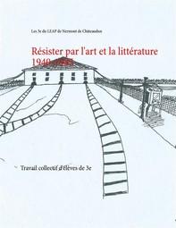 Résister par l'art et la littérature 1940-1945 - Librerie.coop