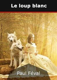 Le loup blanc - Librerie.coop