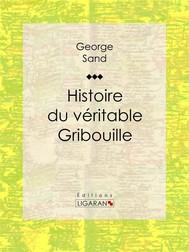 Histoire du véritable Gribouille - copertina