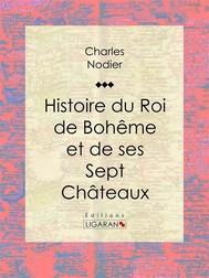 Histoire du Roi de Bohême et de ses Sept Châteaux - copertina