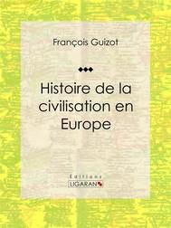 Histoire de la civilisation en Europe - copertina