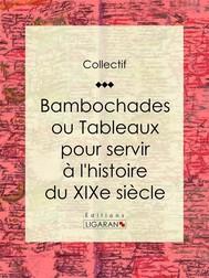 Bambochades ou Tableaux pour servir à l'histoire du XIXe siècle - copertina