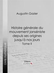 Histoire générale du mouvement janséniste depuis ses origines jusqu'à nos jours - copertina