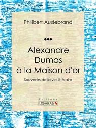 Alexandre Dumas à la Maison d'or - copertina