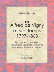 Alfred de Vigny et son temps : 1797-1863 - copertina