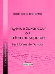 Ingénue Saxancour ou la femme séparée - copertina