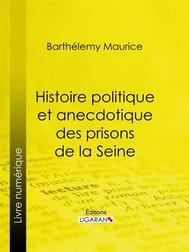 Histoire politique et anecdotique des prisons de la Seine - copertina