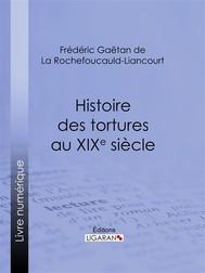 Histoire des tortures au XIXe siècle - copertina