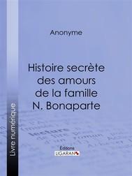 Histoire secrète des amours de la famille N. Bonaparte - copertina