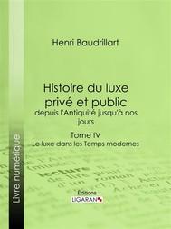 Histoire du luxe privé et public, depuis l'Antiquité jusqu'à nos jours - copertina