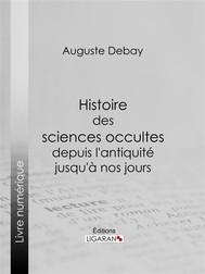 Histoire des sciences occultes depuis l'antiquité jusqu'à nos jours - copertina