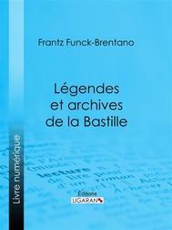 Légendes et archives de la Bastille - copertina