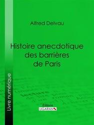 Histoire anecdotique des barrières de Paris - copertina