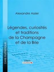 Légendes, curiosités et traditions de la Champagne et de la Brie - copertina