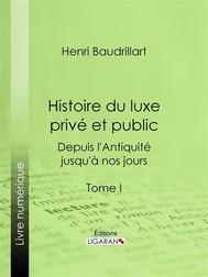 Histoire du luxe privé et public depuis l'Antiquité jusqu'à nos jours - copertina