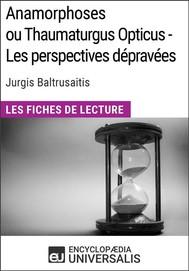 Anamorphoses ou Thaumaturgus Opticus - Les perspectives dépravées de Jurgis Baltrusaitis - copertina