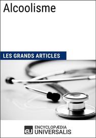 Alcoolisme (Les Grands Articles d'Universalis) - copertina