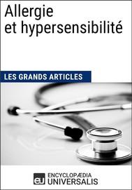 Allergie et hypersensibilité (Les Grands Articles d'Universalis) - copertina