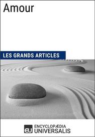 Amour (Les Grands Articles d'Universalis) - copertina