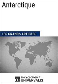 Antarctique (Les Grands Articles d'Universalis) - copertina