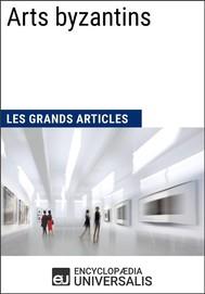 Arts byzantins (Les Grands Articles) - copertina