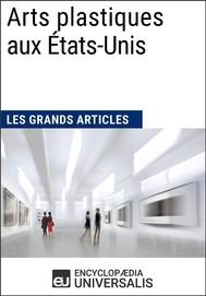 Arts plastiques aux États-Unis (Les Grands Articles) - copertina