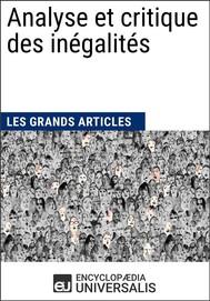 Analyse et critique des inégalités (Les Grands Articles d'Universalis) - copertina