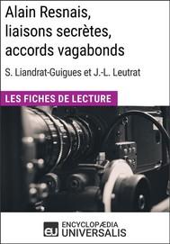 Alain Resnais, liaisons secrètes, accords vagabonds de Suzanne Liandrat-Guigues et Jean-Louis Leutrat - copertina