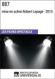 887 (mise en scène Robert Lepage - 2015) - copertina