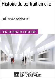 Histoire du portrait en cire de Julius von Schlosser - copertina