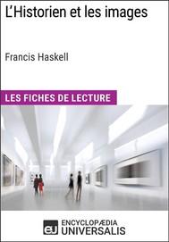 L'Historien et les images de Francis Haskell (Les Fiches de Lecture d'Universalis) - copertina