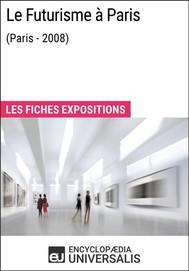 Le Futurisme à Paris (Paris - 2008) - copertina