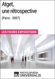 Atget, une rétrospective (Paris - 2007) - copertina