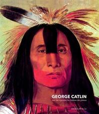 George Catlin - Librerie.coop