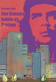 Che Guevara habite au 7e étage - copertina