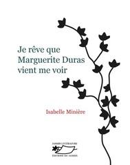 Je rêve que Marguerite Duras vient me voir - copertina