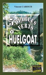 5 Diables verts à Huelgoat - copertina