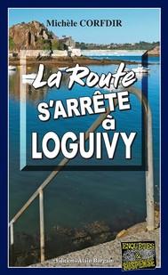 La route s'arrête à Loguivy-de-la-Mer - copertina
