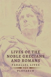 Lives of the Noble Grecians and Romans - Librerie.coop
