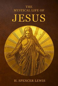 The Mystical Life Of Jesus - Librerie.coop