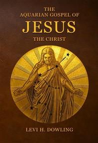 The Aquarian Gospel of Jesus the Christ - Librerie.coop